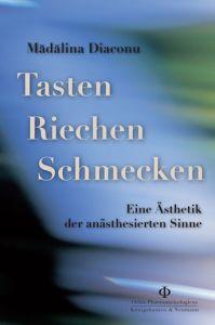 Diaconu M. (2005), Tasten, Riechen, Schmecken. Königshausen & Neumann, 2005