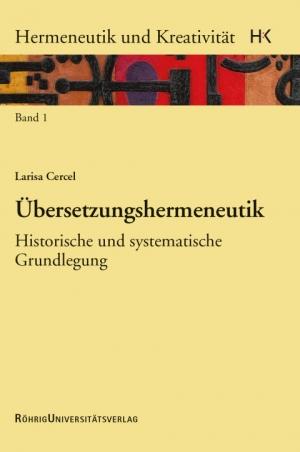 Cercel L. (2013), Übersetzungs-hermeneutik. Historische und systematische Grundlegung, Röhrig Universitätsverlag