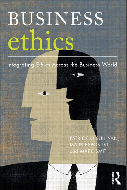 "Copoeru I. (2012): ""The Ethical Management of Ethics: Fostering Ethical Behavior in Corporations"", in: Patrick O'Sullivan, Mark Smith, Mark Esposito (ed.), Business Ethics A Critical Approach: Integrating Ethics Across the Business World, Routledge"