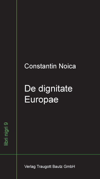 """Diaconu M. (2012), """"Zur Einführung"""", in: Constantin Noica, De dignitate Europae, Nordhausen: Traugott Bautz"""