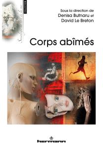 Denisa Butnaru & David Le Breton (dir.), Corps abîmés, Hermann, 2014